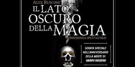 Il lato oscuro della magia -conferenza spettacolo con Alex Rusconi biglietti