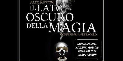 Il lato oscuro della magia -conferenza spettacolo con Alex Rusconi