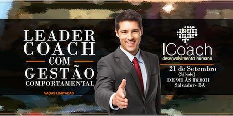 TREINAMENTO INTENSIVO DE LEADER COACH COM GESTÃO COMPORTAMENTAL - SALVADOR ingressos