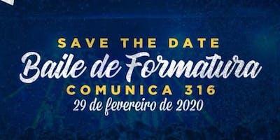 Baile de Formatura Mack Comunica 316 - 2019.2