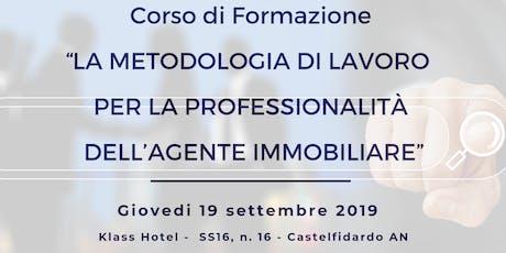 """""""LA  METODOLOGIA  DI  LAVORO  PER  LA  PROFESSIONALITÀ  DELL'AGENTE  IMMOBILIARE tickets"""