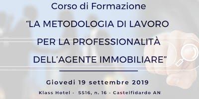 """""""LA  METODOLOGIA  DI  LAVORO  PER  LA  PROFESSIONALITÀ  DELL'AGENTE  IMMOBILIARE"""