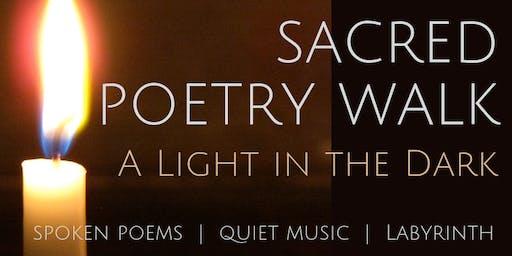 Sacred Poetry Walk -- Light in the Dark