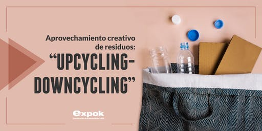 """Taller de aprovechamiento creativo de residuos: """"Upcycling- Downcycling"""""""