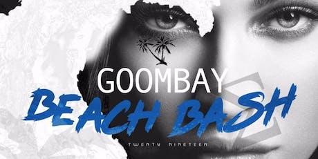 GOOMBAY BEACH BASH 2K19 tickets