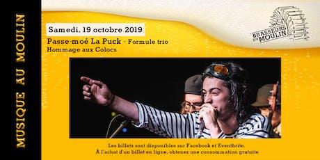 Musique au Moulin - Passe-Moé la Puck Formule Trio tickets