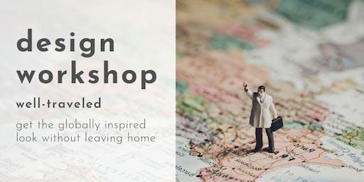 Design Workshop: Well-Traveled