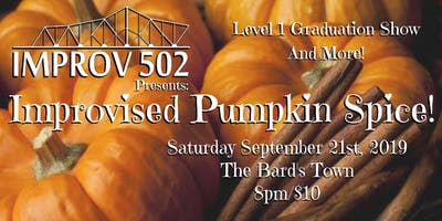 Improv 502 Presents: Improvised Pumpkin Spice!