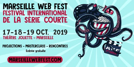 MARSEILLE WEB FEST - FESTIVAL INTERNATIONAL DE LA SÉRIE COURTE billets