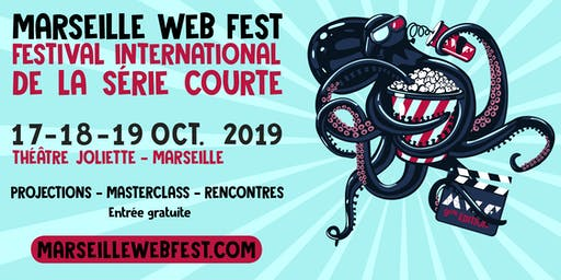 MARSEILLE WEB FEST - FESTIVAL INTERNATIONAL DE LA SÉRIE COURTE