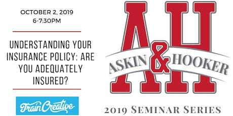 Free Seminar: Understanding Your Insurance Policies tickets