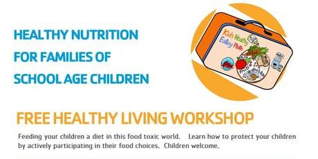 Healthy Nutrition for Families of School Age Children tickets