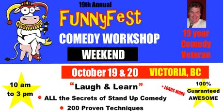 Stand Up Comedy WORKSHOP & Comedy Writing - Saturday, OCTOBER 19 & Sunday, OCTOBER 20, 2019 - Victoria, BC tickets