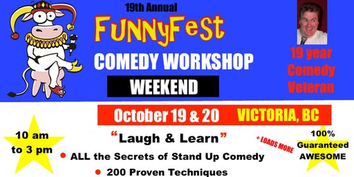 Stand Up Comedy WORKSHOP & Comedy Writing - Saturday, OCTOBER 19 & Sunday, OCTOBER 20, 2019 - Victoria, BC