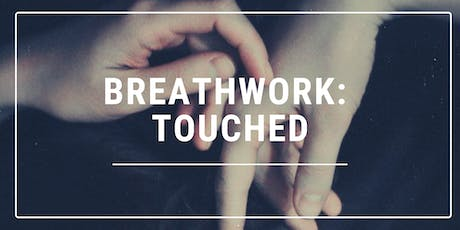 Breathwork: Touched  tickets