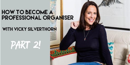 How to become a Professional Organiser with Vicky Silverthorn...Part 2
