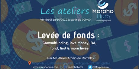 Atelier Levée de fonds : crowdfunding, love money, BA, fond, first & more billets