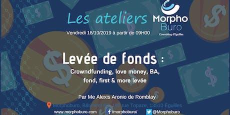 Atelier Levée de fonds : crowdfunding, love money, BA, fond, first & more tickets