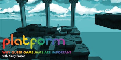 PLATFORM: Why Queer Game Jams are Important with Kirsty Fraser tickets