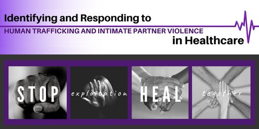 Identifying & Responding to Human Trafficking & IPV in Healthcare