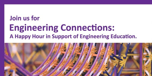 Engineering Connections: A happy hour in support of of Engineering!