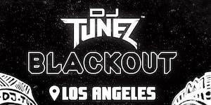 DJ TUNEZ BLACKOUT LOS ANGELES
