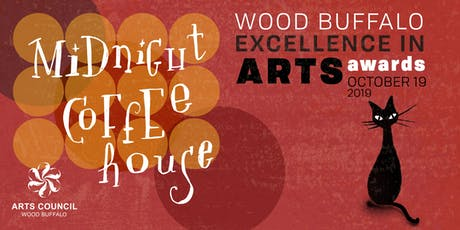 2019 Wood Buffalo Excellence in Arts Awards: Midnight Coffeehouse tickets