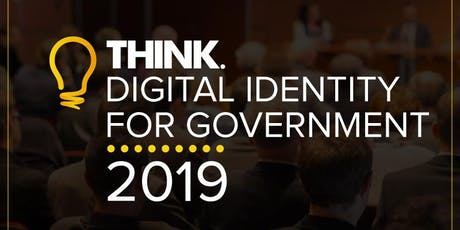 THINK Digital Identity for Government 2019 tickets
