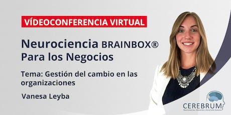 Webinar Neurociencia & Negocios: Gestión del cambio en las organizaciones tickets
