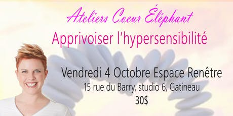 Atelier Coeur Éléphant: Apprivoiser l'hypersensibilité billets