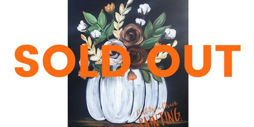 PUMPKIN BOUQUET paint class (21+ only)