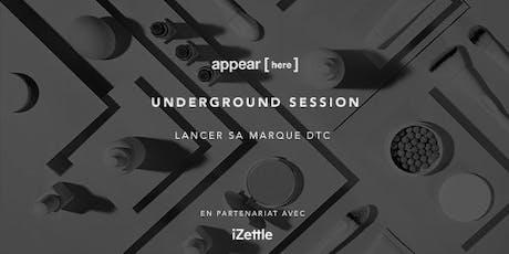 Underground Session : Lancer sa marque D2C billets