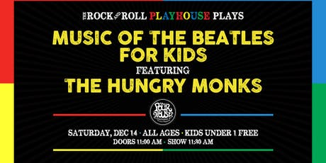 The Rock and Roll Playhouse presents: music of The Beatles for Kids tickets