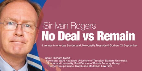 Sir Ivan Rogers | No Deal vs Remain | Teesside tickets