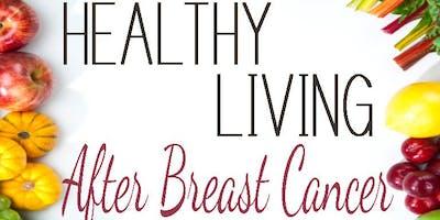 Survivorship Workshop: Healthy Eating After Breast Cancer