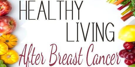 Survivorship Workshop: Healthy Eating After Breast Cancer tickets