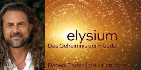 elysium | DAS GEHEIMNIS DER FREUDE | Workshop in Baden-Baden Tickets