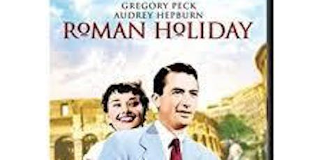 First Friday Matinee: Roman Holiday (1953) tickets