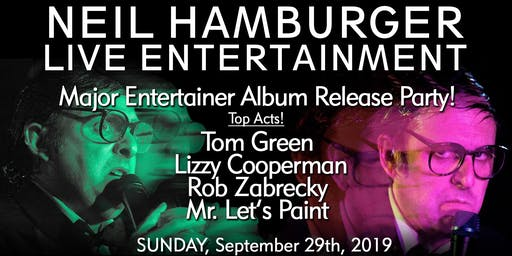 Neil Hamburger LIVE with Tom Green, Lizzy Cooperman, Rob Zabrecky & More!