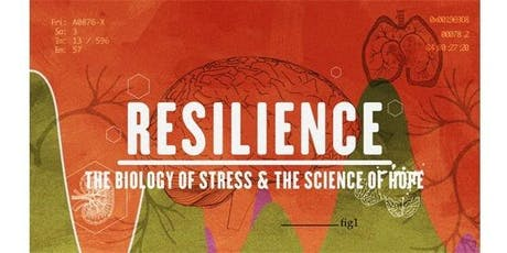 RESILIENCE The Biology of Stress & The Science of Hope tickets