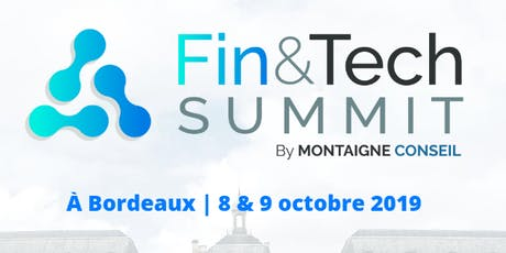 Fin&Tech Summit Bordeaux 2019 - 8 octobre 2019 billets