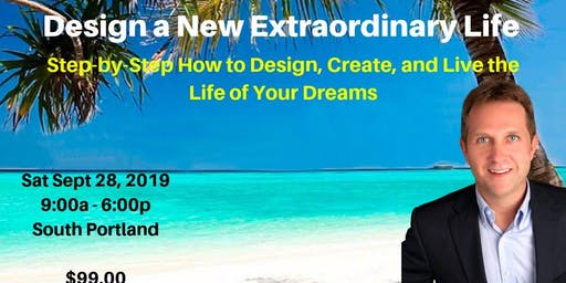 Design a New Extraordinary Life - Step by Step