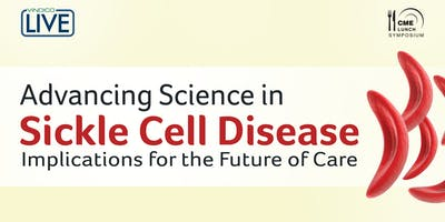 Advancing Science in Sickle Cell Disease: Implications for the Future of Care