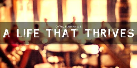 Coffee, Butter Tarts And A Life That Thrives tickets