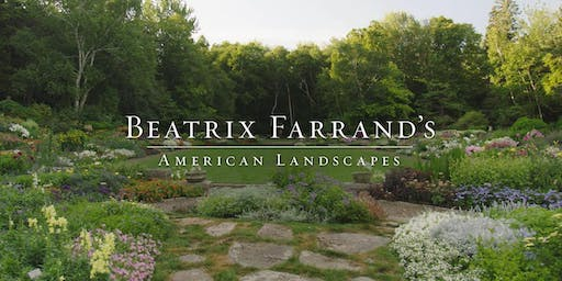 Beatrix Farrand's American Landscapes: Screening and Garden Tour - Member Exclusive Event!
