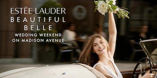 Wedding Weekend on Madison Avenue Presented By Estēe Lauder Beautiful Belle