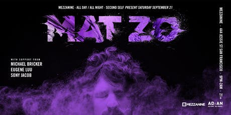 MAT ZO at MEZZANINE tickets