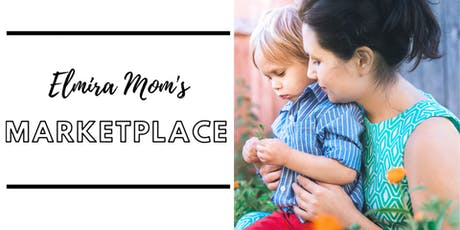 Elmira Mom's Marketplace  tickets