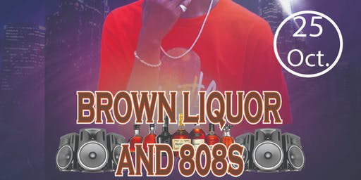 Brown Liquor & 808s