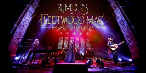 RUMOURS OF FLEETWOOD MAC – 50th Anniversary Tour